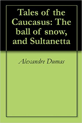 Tales of the Caucasus: The Ball of Snow, and Sultanetta
